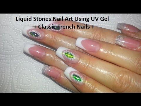 Liquid Stones Nail Art Using UV Gel + Classic French Nails - YouTube