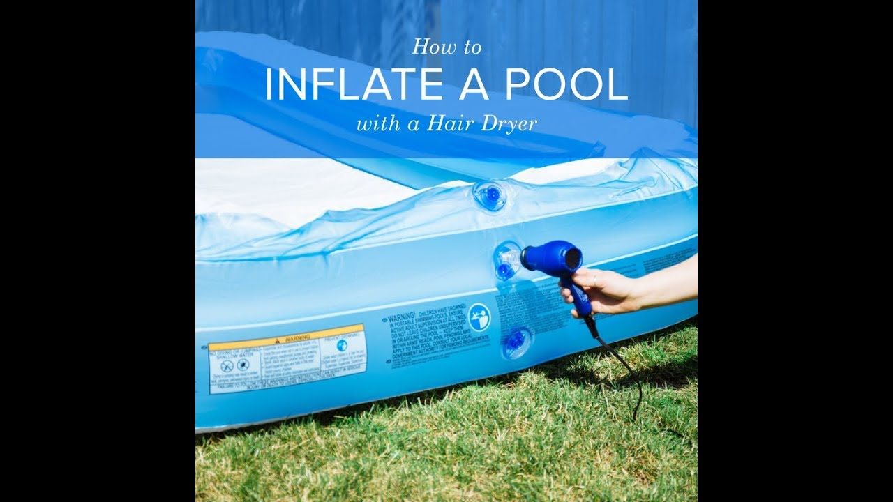 Zillow Homemade Hack How To Inflate A Pool With A Hair Dryer
