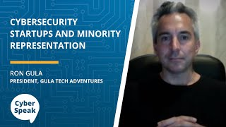 Cybersecurity Startups and Minority Representation — CyberSpeak Podcast