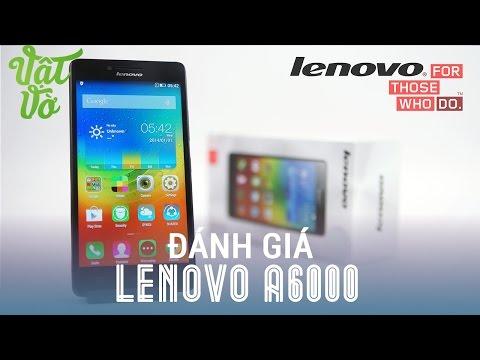 [Review dạo] Đánh giá chi tiết Lenovo A6000: Màn hình đẹp, cấu hình tốt, giá rẻ