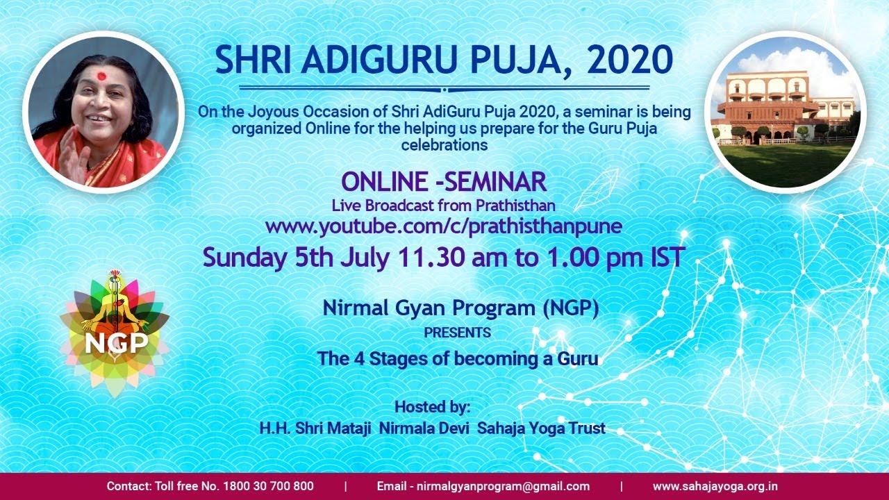 SHRI ADIGURU PUJA, 2020 | The 4 Stages of becoming a Guru | Online Seminar | NGP | 05 July | 1130 AM
