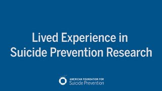 Lived Experience in Suicide Prevention Research