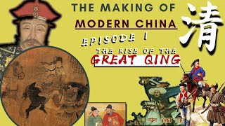 The Rise of the Qing, China's Last Empire