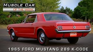 Muscle Car of the Week Video Episode #114: 1965 Ford Mustang 289 K Code