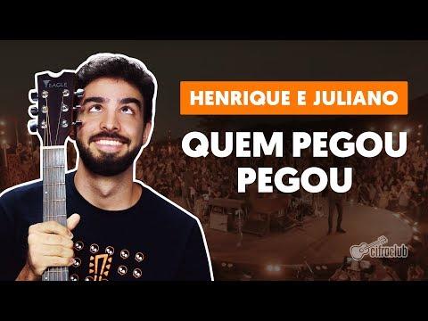 QUEM PEGOU PEGOU - Henrique e Juliano versão simplificada  Como tocar no violão