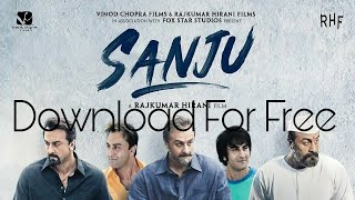 How to Download Sanju Full Movie(Hindi) | In HD Quality | With Proof |