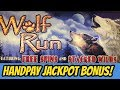 HANDPAY JACKPOT WIN-WOLF RUN SLOT BONUSES