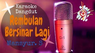 Karaoke dangdut Rembulan Bersinar Lagi - Manyur. S  Cover Dangdut No Vocal