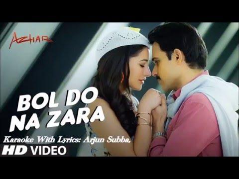 Bol Do Na Zara,, Original Karaoke With Lyrics,,