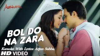 Bol Do Na Zara,, Original Karaoke With Lyrics,,