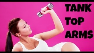 Video Arm Fat: Exercises to Get Rid of Arm Flab Fast - Tank Top Arms (upper body workout) download MP3, 3GP, MP4, WEBM, AVI, FLV Maret 2018