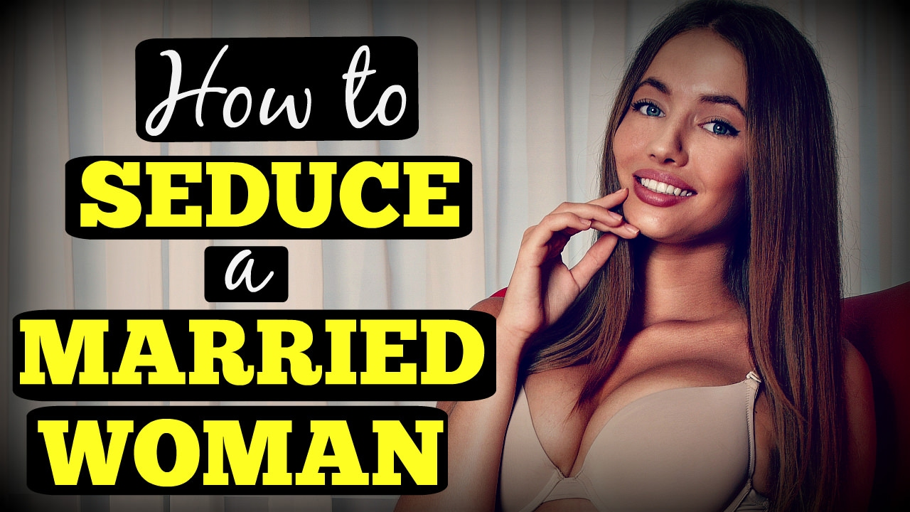 The intention Online How To Married Man Seduce A excessive pure