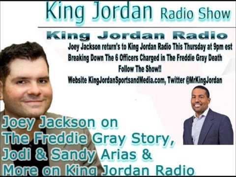 Joey Jackson on The Freddie Gray Story,Jodi &Sandy Arias & More on King Jordan Radio