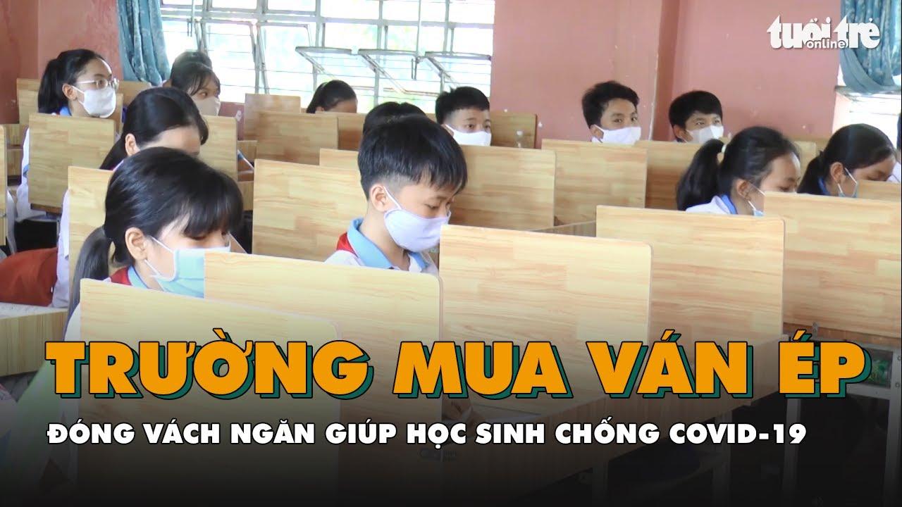 Trường mua ván ép đóng vách ngăn giúp học sinh chống dịch COVID-19