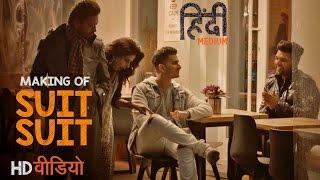 Making Of Suit Suit  Song |  Hindi Medium | Irrfan Khan & Saba Qamar | Guru Randhawa | Arjun Resimi