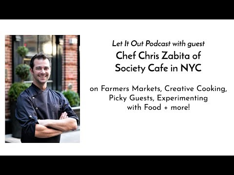 178 | Chris Zabita from Society Cafe in NYC on Farmers Markets, Creative Cooking + more!