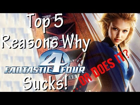 Top 5 Reasons Fantastic Four (2005) Sucks! ...or Does It?