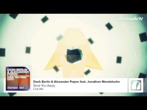 Dash Berlin & Alexander Popov feat. Jonathan Mendelsohn - Steal You Away (Club Mix)