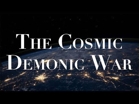 The Cosmic Demonic War