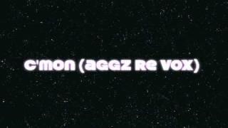 c mon down aggz revox