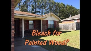 house wash job bleach on painted wood you betcha