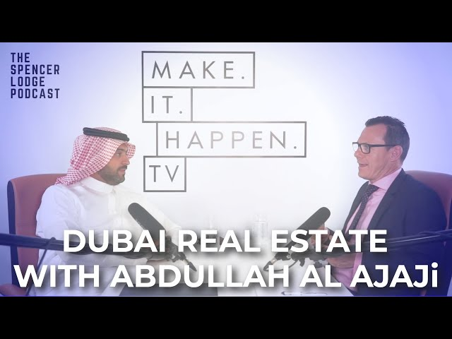Abdullah Al Ajaji Shares The Secrets Of Dubai Real Estate