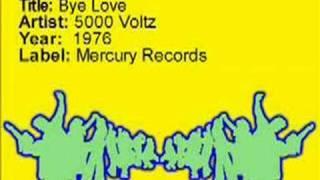 Bye Love - 5000 Volts