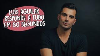 Luís Aguilar responde a tudo em 60 segundos