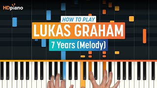 "Download lagu How To Play ""7 Years (Melody)"" by Lukas Graham 