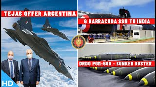 Indian Defence Updates : Tejas Offer Argentina,6 Barracuda SSN,New PGM-500,111 NUH & 123 NMRH Deal