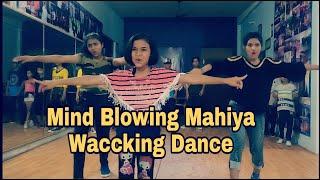 Mind Blowing Mahiya - Waccking Dance - Choreography - Vivek Sir