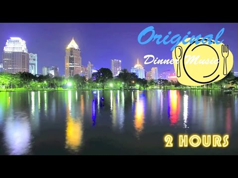 Dinner Music and Dinner Music Playlist: Best 2 HOURS of Dinner Music Instrumental