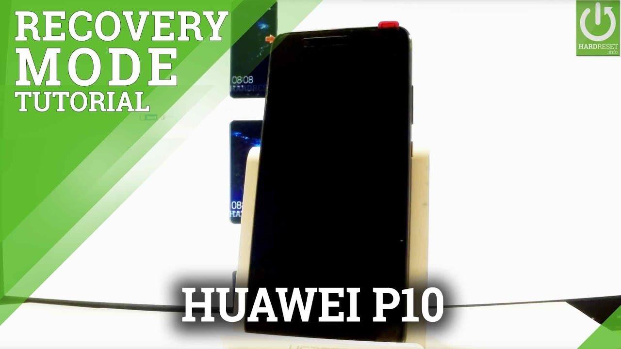 Recovery Mode Huawei P10 Enter Quit Huawei Erecovery