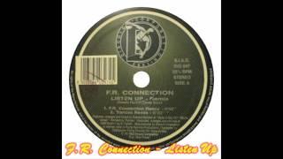 F.R. Connection - Listen Up (Fr Connection Remix)(Remix)