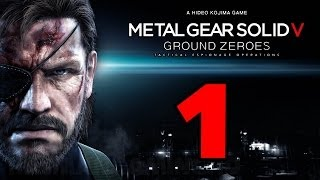 Metal Gear Solid 5: Ground Zeroes Walkthrough PART 1 [1080p] No Commentary TRUE-HD QUALITY (MGSV)