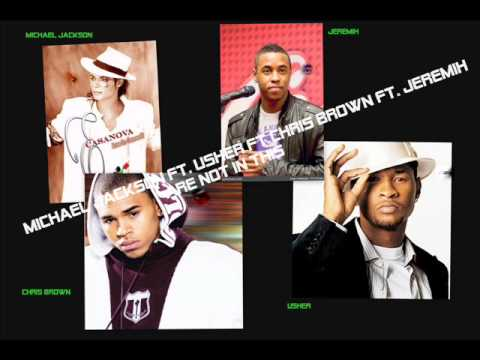 Michael Jackson ft. Usher ft. Chris Brown ft. Jeremih - Are Not In This