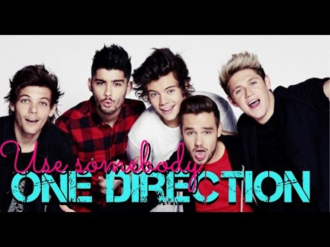 One Direction | Use somebody