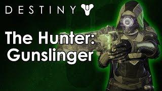 The Classes of Destiny Breakdown: Hunter - The Gunslinger (Subclass)