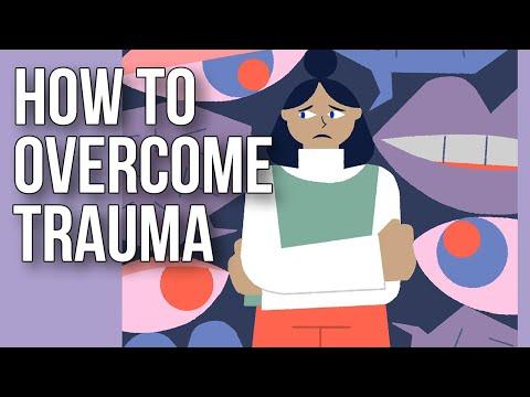 How to Overcome Trauma