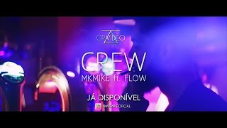 MKMIKE- CREW (ft. FLOW) Official Video