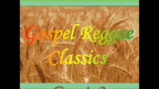 Gospel Reggae Classics Chapter 2