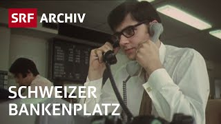 Finanzplatz Schweiz (1972) | Bankenboom wegen Bankgeheimnis | SRF Archiv