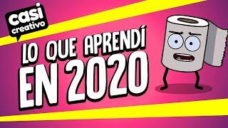Lo que aprendí en 2020 | Casi Creativo