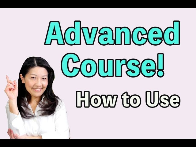 How to Use Advanced Course