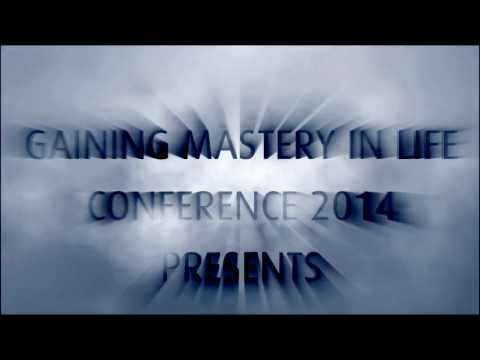 Gaining Mastery In Life Conference 2014
