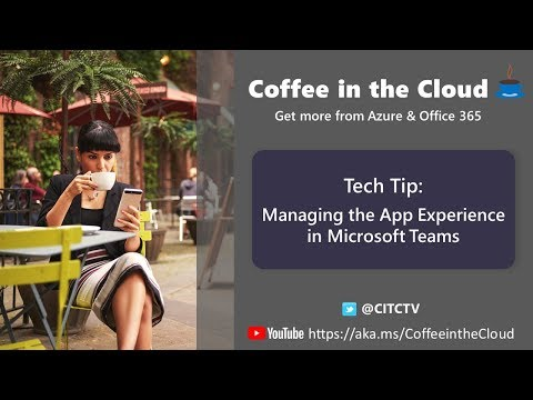 Tech Tip: Managing the App Experience in Microsoft Teams