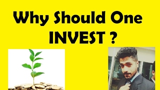 Why should one INVEST ? by Smart Trader
