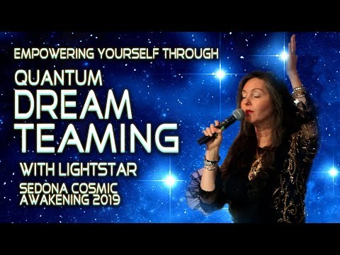 Quantum Dream Teaming And Light Language Activation With Lightstar At Sedona Cosmic Awakening