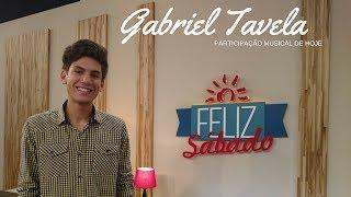 """Gabriel Tavela """"Sou Teu"""" no Feliz Sábado"""