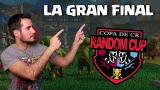 LA FINAL MAS TROLL - RANDOM CUP - CLASH ROYALE COMPETITIVO